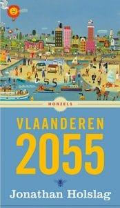 Boekcover Vlaanderen 2055 door Jonathan Holslag, uitgegeven bij De Bezige Bij en besproken op www.kantel.be